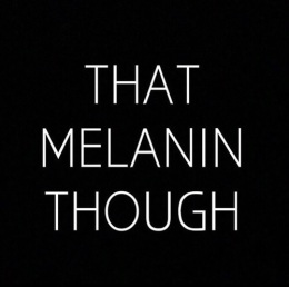 When Your Melanin Poppin - Blog Post
